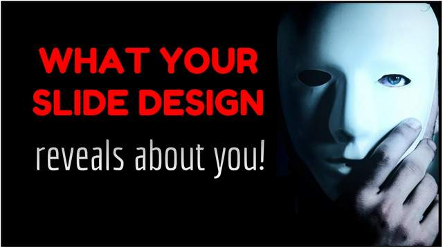 What Your Slide Design Reveals About You