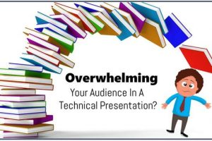Avoid Overwhelming Audience in Technical Presentations