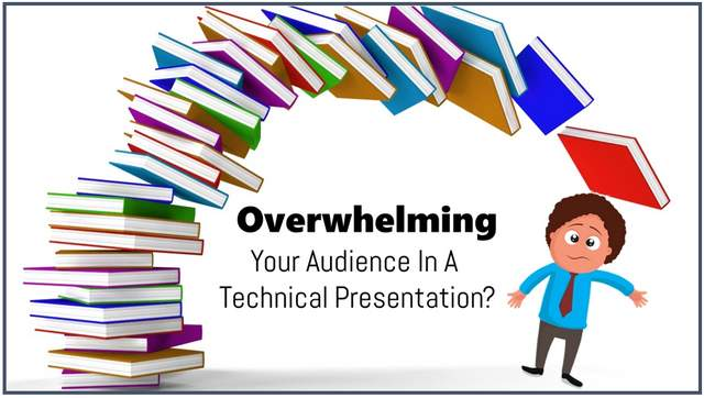 How to Avoid Overwhelming Audience in Technical Presentations