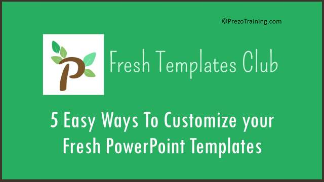 5 Easy Ways to Customize Your Fresh PowerPoint Templates – PrezoTraining