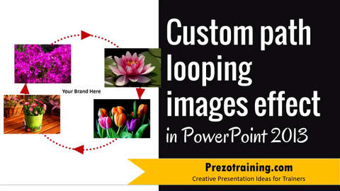 Custom Path Looping Images Effect in PowerPoint